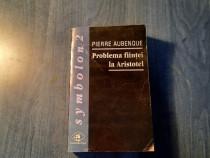 Problema fiintei la Aristotel Perre Aubenque