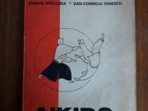 Aikido, calea armoniei - Serban Derlogea / R4