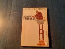 Inventia trupului de Marius Lazurca