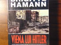 Viena lui Hitler. Anii de ucenicie ai unui dictator