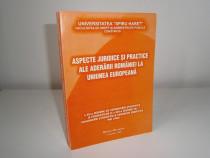 Aspecte juridice si practice ale aderarii Romaniei la U.E.