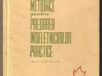Indrumari metodice pentru predarea indletnicirilor practice*