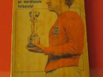 """Carte """"Din nou pe meridianele fotbalului"""" 1967"""