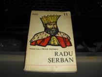 """""""Radu Serban"""" de col. Traian Mutascu Editura Militara 1978"""