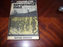 F.Brunea-Fox - Reportajle mele 1927-1938 ( cu ilustratii ) *