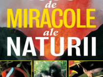 1000 de miracole ale naturii (Reader's Digest)