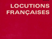 Petit Dictionnaire des Locutions Francaises