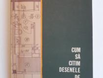 Cum sa citim desenele de constructii - I. Georgescu / R2P2F