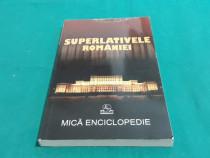 Superlativele româniei*mică enciclopedie/ ioan mărculeț/ 201