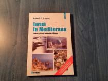 Iarna la Mediterana de Robert D. Kaplan