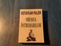 Vremea intrebarilor de Octavian Paler