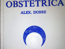 Anestezia in obstetrica, Alexandru Dobre, Ed. Medicala ,1983