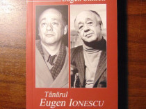 Tanarul Eugen Ionescu - Eugen Simion (2006) Cu autograf