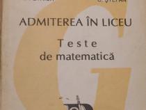 Admiterea in liceu. Teste de matematica de I. Petrica