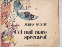 Cel mai mare spectacol Autor(i): Adrian Muntiu