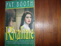 Rivalitate - Pat Booth ( 314 pagini ) *