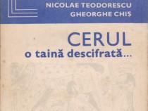 Cerul,o taina descifrata Autor(i): Nicolae Teodorescu,Gheor