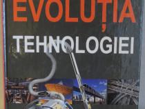 Evolutia tehnologiei, Ed. Aquila, 288 pg.