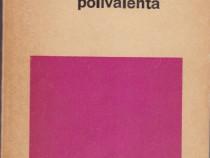 Logica polivalenta Autor(i): Anton Dumitriu