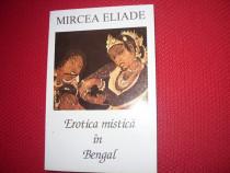 Mircea Eliade - Erotica mistica in Bengal ( stare f. buna )