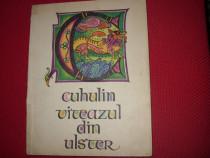 Cuhulin, viteazul din Ulster (1967, ilustratii Val Munteanu)