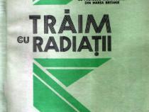 Trăim cu radiaţii