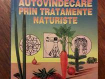 Autovindecare prin tratamente naturiste - Aurelian Gogan