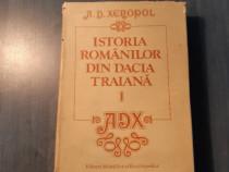 Istoria romanilor din Dacia Traiana vol. 1 A. D. Xenopol