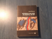 Informatii militare pe frontul de est de Pavel Moraru