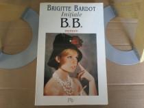 Brigitte Bardot - Initiale B.B. Memorii