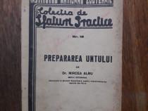 Prepararea untului - Dr. Mircea Albu 1942 / R7P4F