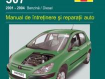 Manual reparatii limba romana Peugeot 307 (2001-2004)