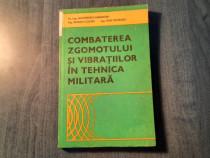 Combaterea zgomotului si vibratiilor in tehnica militara