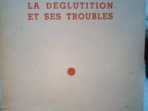 La deglutition et ses troubles , P. Mounier-Kuhn , A. Soulas