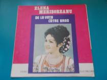 Vinil -Elena Merisoreanup- De la Vata catre Brad, 1977
