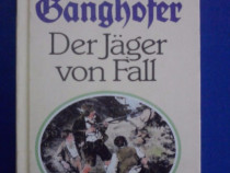 Der Jager von fall - Ludwig Ganghofer (vanatoare ?) / C11P