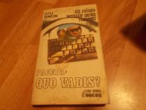 Pacepa: Quo Vadis? Editura: Casa editoriala Odeon Nr. volum