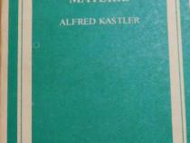 Aceasta stranie materie de Alfred Kastler