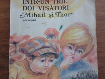 Intr-un tril doi visatori, Mihail si Thor - George Suru