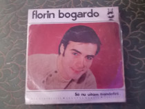 Vinil-Florin Bogardo - Sa nu uitam trandafirii, Electrecord,