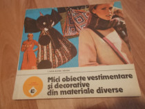 Mici obiecte vestimentare și decorative din materiale divers
