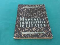 Manualul filatelistului începător/ ernest morgenstern / 1964