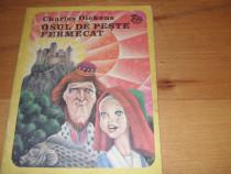 Osul de peste fermecat - Ch. Dickens ( 1984,carte pt copii )