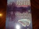 Pestele si crescatoriile de peste ( format mare, 296 pag )*