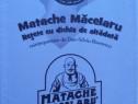 Matache Măcelaru - Rețete cu dichis de altădată