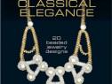 Carte despre confectionarea de bijuterii clasice