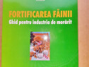 C103-Fortificarea fainii-2007 Ghid Industria Morarit.