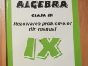 Rezolvarea problemelor din manualul de algebra IX Nastasescu