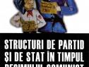 Cartea Structuri de partid si de stat in regimul comunist