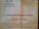 Constantin Brancoveanu. Portret domnesc si retrospectiva